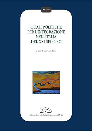 Quali politiche per l'integrazione nell'Italia del XXI secolo? (Italian Edition)