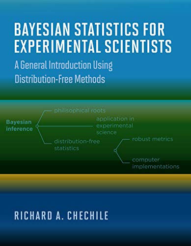 Compare Textbook Prices for Bayesian Statistics for Experimental Scientists: A General Introduction Using Distribution-Free Methods  ISBN 9780262044585 by Chechile, Richard A.