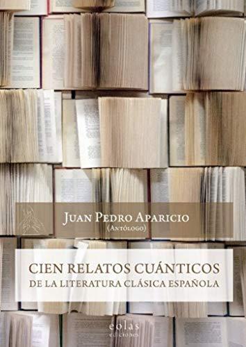 Cien relatos cuánticos de la literatura clásica española (Caldera del Dagda)