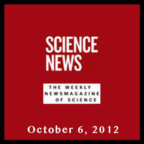 Science News, October 06, 2012 audiobook cover art