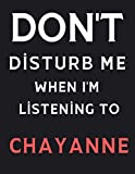 DON'T Disturb Me When I'm Listening To Chayanne: Chayanne Notebook/ Journal/ Diary/ Notepad For Fans, Adults, Teens And Kids | 100 College Rule Lined Pages | A4