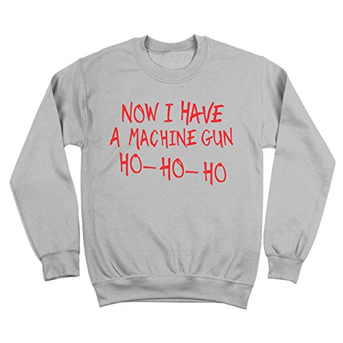 Now I Have A Machine Gun Ho Ho Ho Funny Holiday Xmas Christmas John McClane 80s 90s Humor Mens Sweatshirt Large Gray