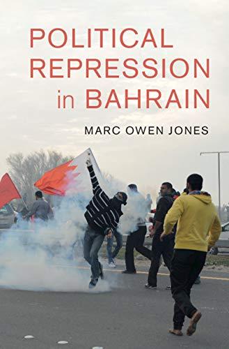 Political Repression in Bahrain (Cambridge Middle East Studies)