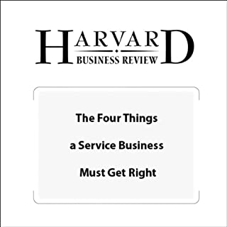 The Four Things a Service Business Must Get Right (Harvard Business Review) cover art