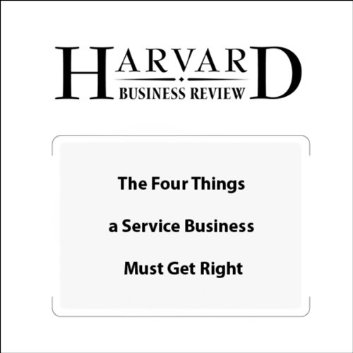 The Four Things a Service Business Must Get Right (Harvard Business Review) audiobook cover art