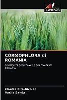 CORMOPHLORA di ROMANIA: CORMOFITE SPONTANEE E COLTIVATE IN ROMANIA