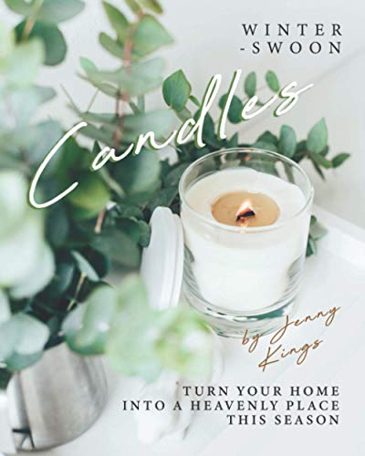Winter-Swoon Candles: Turn Your Home into A Heavenly Place This Season