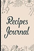 Recipes Journal: Family Cooking Journal For Heritage Recipes, Heirloom Cookbook For Traditional and Modern Dishes (Family Cookbook Recipe Notebook)
