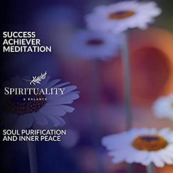 Success Achiever Meditation - Soul Purification And Inner Peace