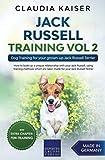Jack Russell Training Vol 2: Dog Training for your grown-up Jack Russell Terrier (Jack Russell Terrier Training)