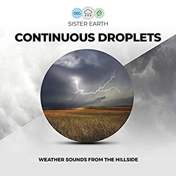 Continuous Droplets: Weather Sounds from the Hillside