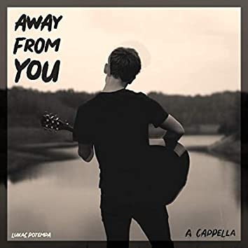 Away from You (A Cappella)