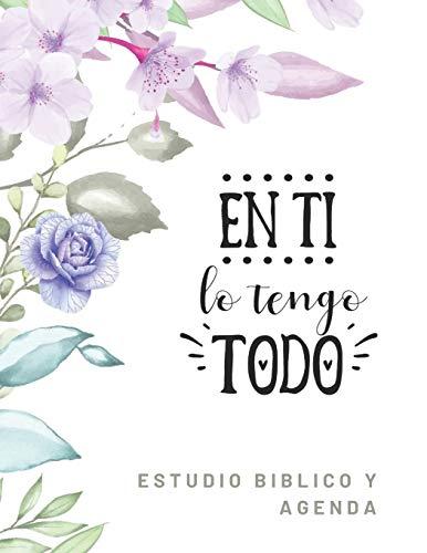 En Ti lo tengo todo Estudio Biblico y Agenda: Cuaderno de Estudio Biblico para Mujeres con Agenda Semanal sin fecha, ideal para Grupos de Oracion, tema flores lilas A4 8.5 x 11 in