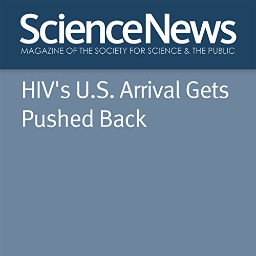 HIV's US Arrival Gets Pushed Back cover art