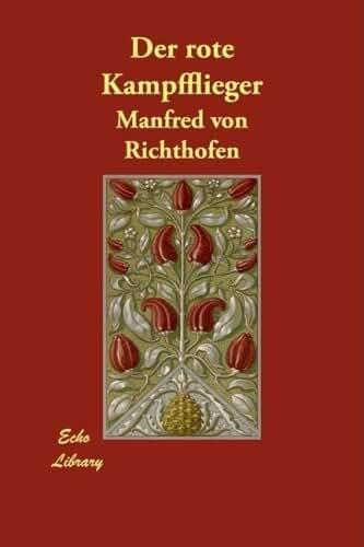 Der Rote Kampfflieger (German Edition) by Manfred Von Richthofen (2008-06-09)