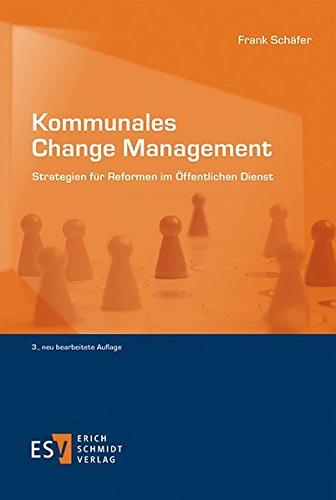 Kommunales Change Management: Strategien für Reformen im Öffentlichen Dienst