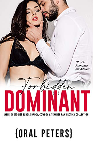 FORBIDDEN DOMINANT MEN Sex Stories Bundle: Daddy, Cowboy & Teacher Raw Erotica Collection (Filthy Naughty Women Book 1) (English Edition)