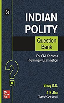 Indian Polity Question Bank For Civil Services Preliminary Examination | Third Edition by [Vinay G B]