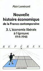 Nouvelle histoire économique de la France contemporaine, tome 3 - L'Economie Libérale à l'épreuve 1914-1948 d'Alain Leménorel