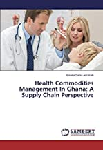 Health Commodities Management in Ghana: A Supply Chain Perspective