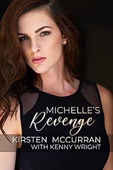 Michelle's Revenge (Michelle's Corruption Book 2) (English Edition) par [Kirsten McCurran, Kenny Wright]