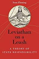 Leviathan on a Leash: A Theory of State Responsibility