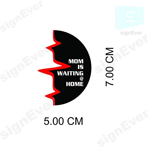 signEver Bike Sticker Mom is Waiting at Home for Royal Enfield Classic 350 500 Standard Meeter Tank Decals (L x H 5.00 x 7.00 cm)