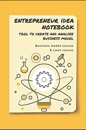 """Entrepreneur Idea Notebook: Business model canvas and lean canvas tool to create and analyze business model for idea startup Executive Size (6"""" x 9"""")"""