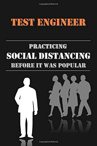 Test Engineer - Practicing Social Distancing before it was Popular: Lined Notebook Journal