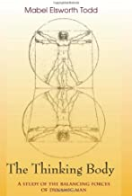By Mabel Elsworth Todd The Thinking Body [Paperback]
