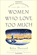 Daily meditations for women who love too much by Robin Norwood (1997-06-16)