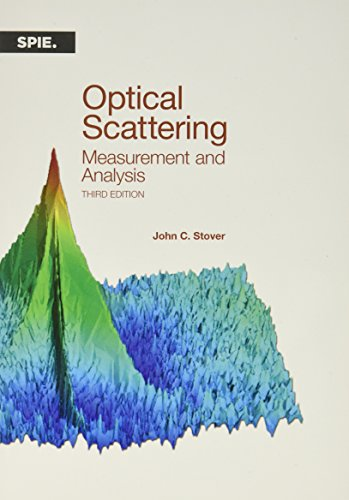 Optical Scattering: Measurement and Analysis, Third Ed. (Press Monograph)
