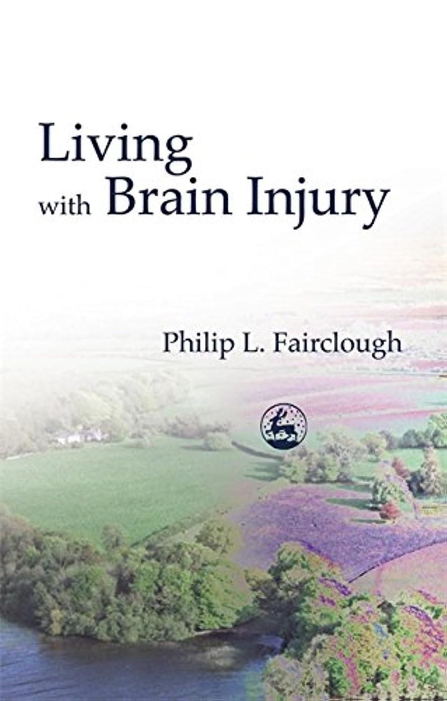 うねる苦しみ髄Living With Brain Injury