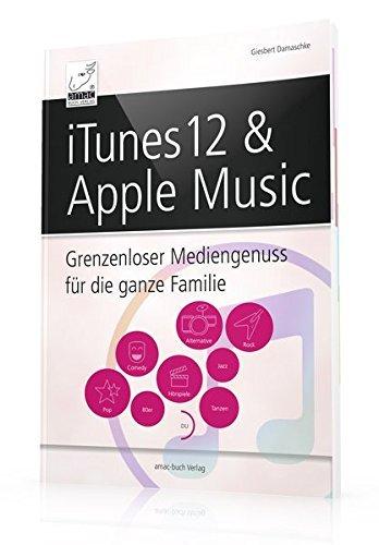 iTunes 12 & Apple Music - Grenzenloser Mediengenuss für die ganze Familie (für OS X El Capitan, iOS 9 und Windows 10) by Giesbert Damaschke (2015-11-16)