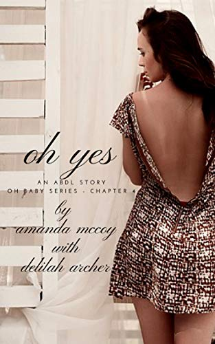 Oh Yes: An ABDL Erotic Story (Oh Baby Book 4) (English Edition)