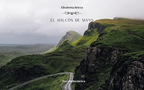 El Halcón De Mayo de Elisabetta Bricca