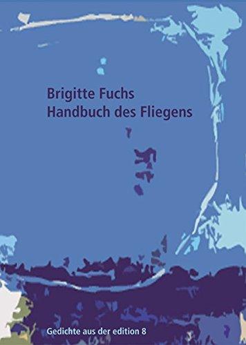 Handbuch des Fliegens: Gedichte