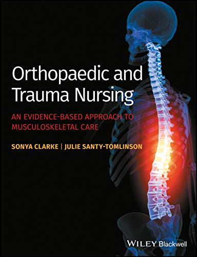 Orthopaedic And Trauma Nursing An Evidence Based Approach To Musculoskeletal Care