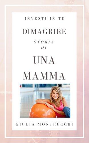 Dimagrire: Storia di una mamma