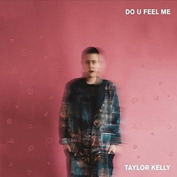 Do U Feel Me