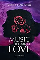 If Music Be the Food of Love - Second Edition