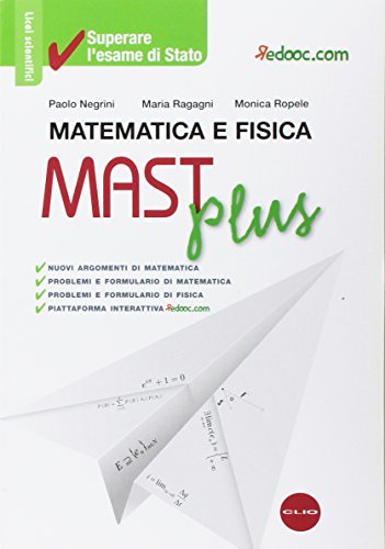 Mast Plus. Matematica e fisica. Per le Scuole superiori