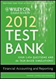 Wiley CPA Exam Review 2012 Test Bank: Financial Accounting and Reporting
