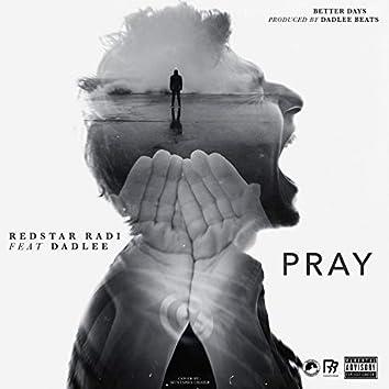 Pray (feat. Dadlee)