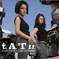 Dangerous and Moving (+ DVD) by Tatu (2005-10-05)