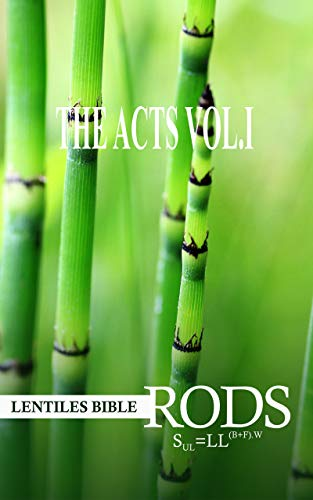 LENTILES BIBLE RODS: THE BOOK OF ACTS VOL.I (English Edition)