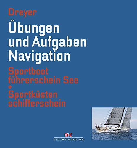 Übungen und Aufgaben Navigation: Sportbootführerschein See + Sportküstenschifferschein