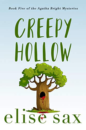 Creepy Hollow (Agatha Bright Mysteries Book 5) by [Elise Sax]