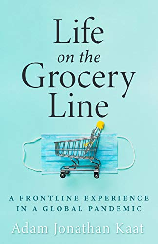 Life on the Grocery Line: A Frontline Experience in a Global Pandemic (English Edition)