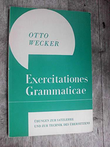 Exercitationes grammaticae: Übungen zur Satzlehre und zur Technik des Übersetzens im Anschluß an Ianua Linguae Latinae